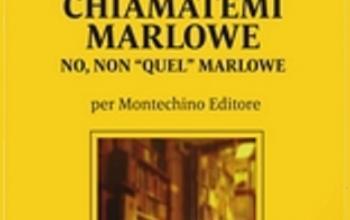 """Chiamatemi Marlowe – No, non """"quel"""" Marlowe"""