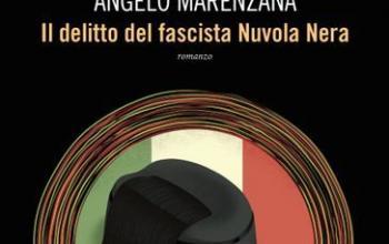 Il delitto del fascista Nuvola Nera. Il nuovo romanzo di Angelo Marenzana