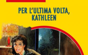 Per l'ultima volta. Kathleen
