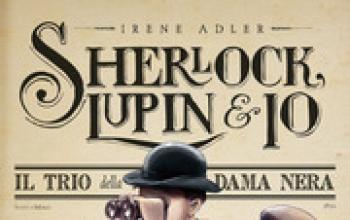 Il trio della dama nera. Sherlock Lupin e Io