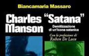 """Charles """"Satana""""Manson. Demitizzazione di un'icona satanica"""