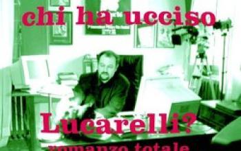 Chi ha ucciso Lucarelli?