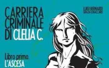 La carriera criminale di Clelia C.
