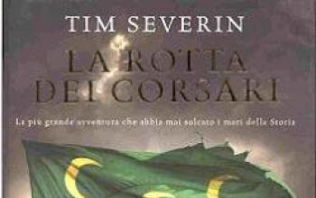 Sulla rotta dei corsari insieme a Tim Severin