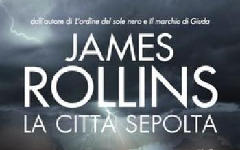 "James Rollins e ""La città sepolta"""