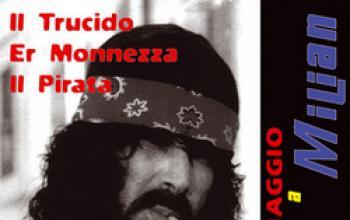 Il Trucido, Er Monnezza, Il Pirata