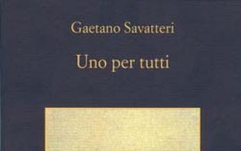 Uno per tutti: il nuovo romanzo di Gaetano Savatteri