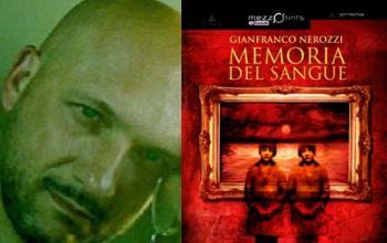 """Gianfranco Nerozzi e la """"Memoria del sangue"""""""