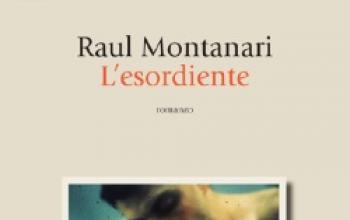 L'esordiente di Raul Montanari
