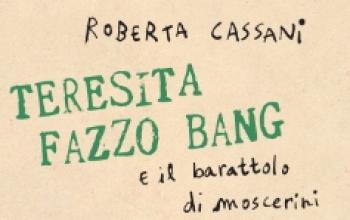 Teresita Fazzo Bang e il barattolo di moscerini di Roberta Cassani