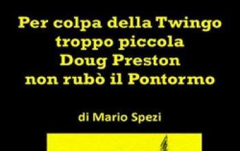 Per colpa della Twingo troppo piccola Doug Preston non rubò il Pontormo
