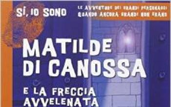 Matilde di Canossa e la freccia avvelenata di Vanna Cercenà