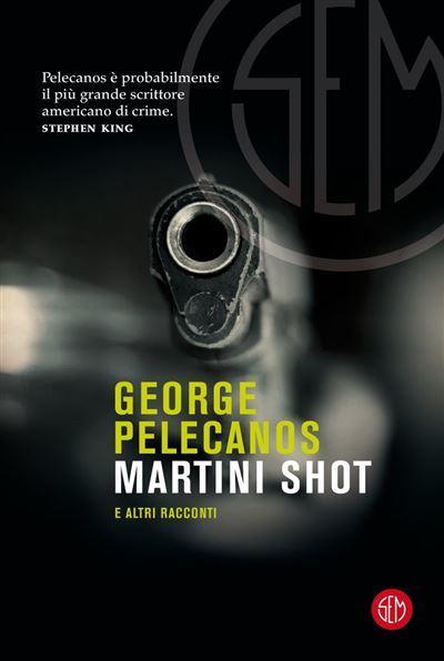 Martini Shot e altri racconti