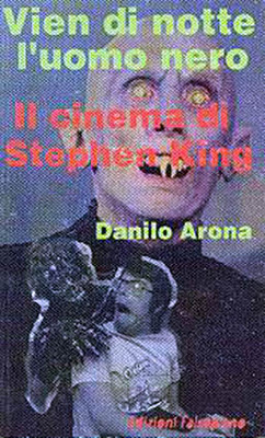 """Il cinema di Stephen King"" di Danilo Arona"