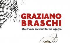 Graziano Braschi. Quell'uom dal multiforme ingegno