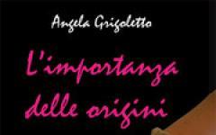 Angela Grigoletto, L'importanza delle origini