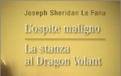 L'ospite maligno / La stanza al Dragon Volant