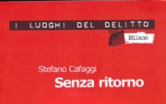 Stefano Cafaggi, Senza ritorno