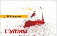 J.P. Rossano, L'ultima stoccata