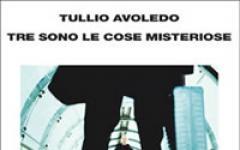 Tre cose misteriose per Tullio Avoledo