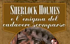 Sherlock Holmes e l'enigma del cadavere scomparso