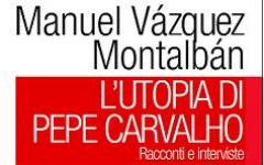 L'utopia di Pepe Carvalho