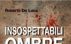 Roberto De Luca, Insospettabili ombre