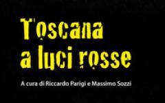 Toscana a luci rosse e crimini di piombo