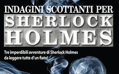 Indagini scottanti per Sherlock Holmes