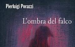 Pierluigi Porazzi, L'ombra del falco