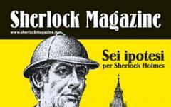 Sei ipotesi per Sherlock Holmes (con grande novità per i lettori)