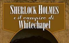 Sherlock Holmes e il vampiro di Whitechapel