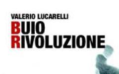 Valerio Lucarelli, Buio Rivoluzione