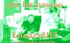 Chi ha ucciso Carlo Lucarelli? 04