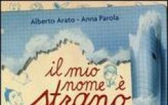 Il mio nome è strano di Anna Parola e Alberto Arato