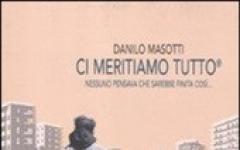 Ci meritiamo tutto di Danilo Masotti