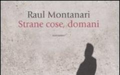 Strane cose, domani di Raul Montanari