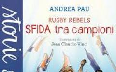Rugby Rebels. Sfida tra campioni  di Andrea Pau