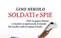Soldati e spie. Intervista a Gino Nebiolo