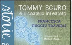 Tommy Scuro e il castello infestato di Francesca Ruggiu Traversi