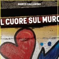 Il cuore sul muro, un romanzo di Marco Vallarino