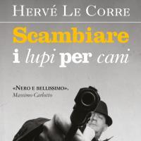 Hervé Le Corre. Due romanzi per E/O