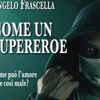 Come un supereroe