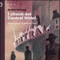 I clienti del Central Hotel