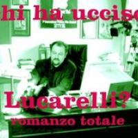 Chi ha ucciso Carlo Lucarelli? Epilogo Criminale