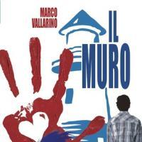Il muro. Il nuovo romanzo di Marco Vallarino
