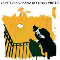 La pittura grafica di Ferenc Pintér