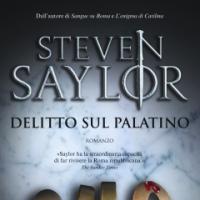 """Un """"Delitto sul Palatino"""" per Steven Saylor"""