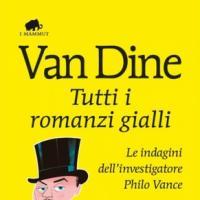Tutti i romanzi gialli di Van Dine