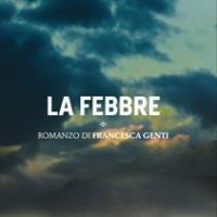 """""""La febbre"""", intervista a Francesca Genti"""